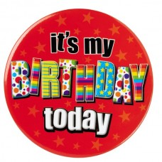 Badge 15cm Happy Birthday It's my Birthd